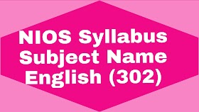 NIOS SYLLABUS Subject: English(302)
