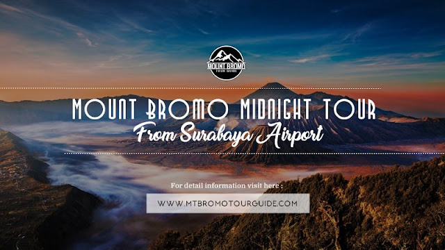 Mount Bromo Midnight Tour from Surabaya 2018 - Mount Bromo Tour Package
