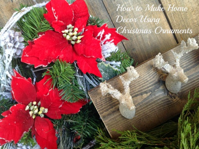 How to Make Home Decor Using Christmas Ornaments