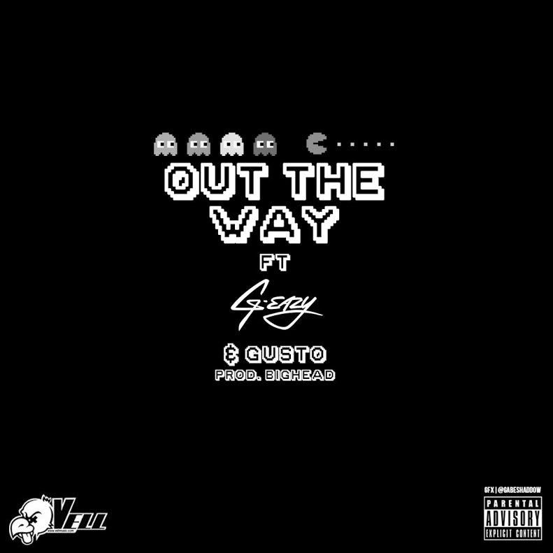 Vell - Out The Way (Remix) (Feat. G-Eazy & Gusto)