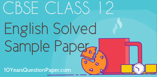 CBSE English Core Class 12 Solved Sample Paper