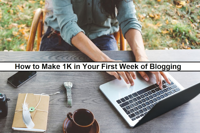 How to Make 1K in Your First Week of Blogging