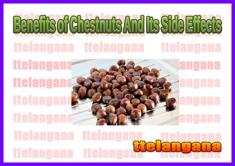 Benefits of Chestnuts And Its Side Effects