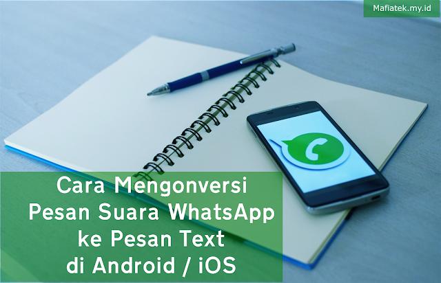 Cara Untuk Mengonversi Pesan Suara WhatsApp Ke Pesan Teks di Android / iOS