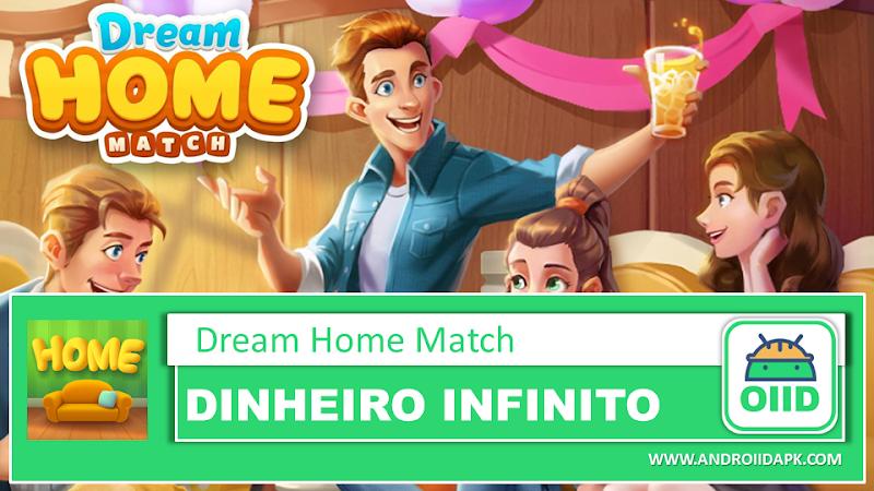Dream Home Match  v4.7.0 – APK MOD HACK – Dinheiro Infinito