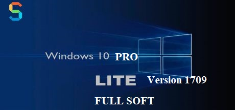 Windows 10 Pro Lite Version 1709 Full Soft