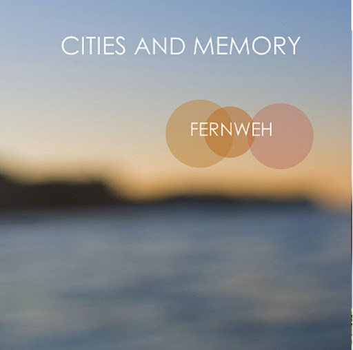 Cities and Memory - Fernweh
