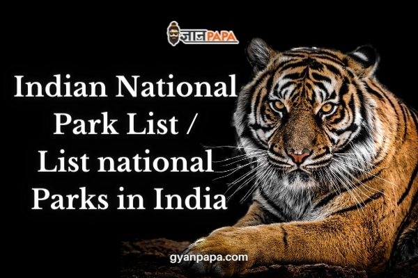 Indian National  Park List - List national  Parks in India