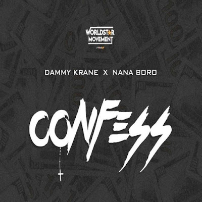 """Worldwide Movement records singer Dammy Krane comes through with his joint assisted single dubbed """"Confess"""" featuring Nana Boro."""