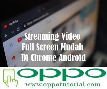 Streaming Video Full Screen Mudah Di Chrome Android