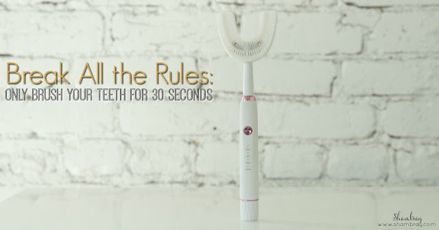 Break All the Rules: Only Brush Your Teeth for 30 Seconds