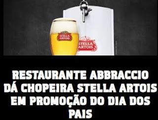 Promoção Abbranccio Dia dos Pais 2018 Chopeira Stella Artois