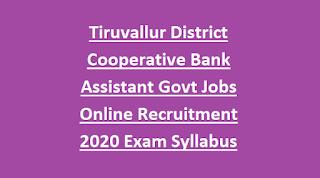 Tiruvallur District Cooperative Bank Assistant Govt Jobs Online Recruitment 2020 Exam Pattern and Syllabus