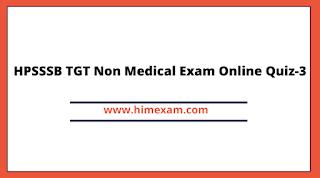 HPSSSB TGT Non Medical Exam Online Quiz-3
