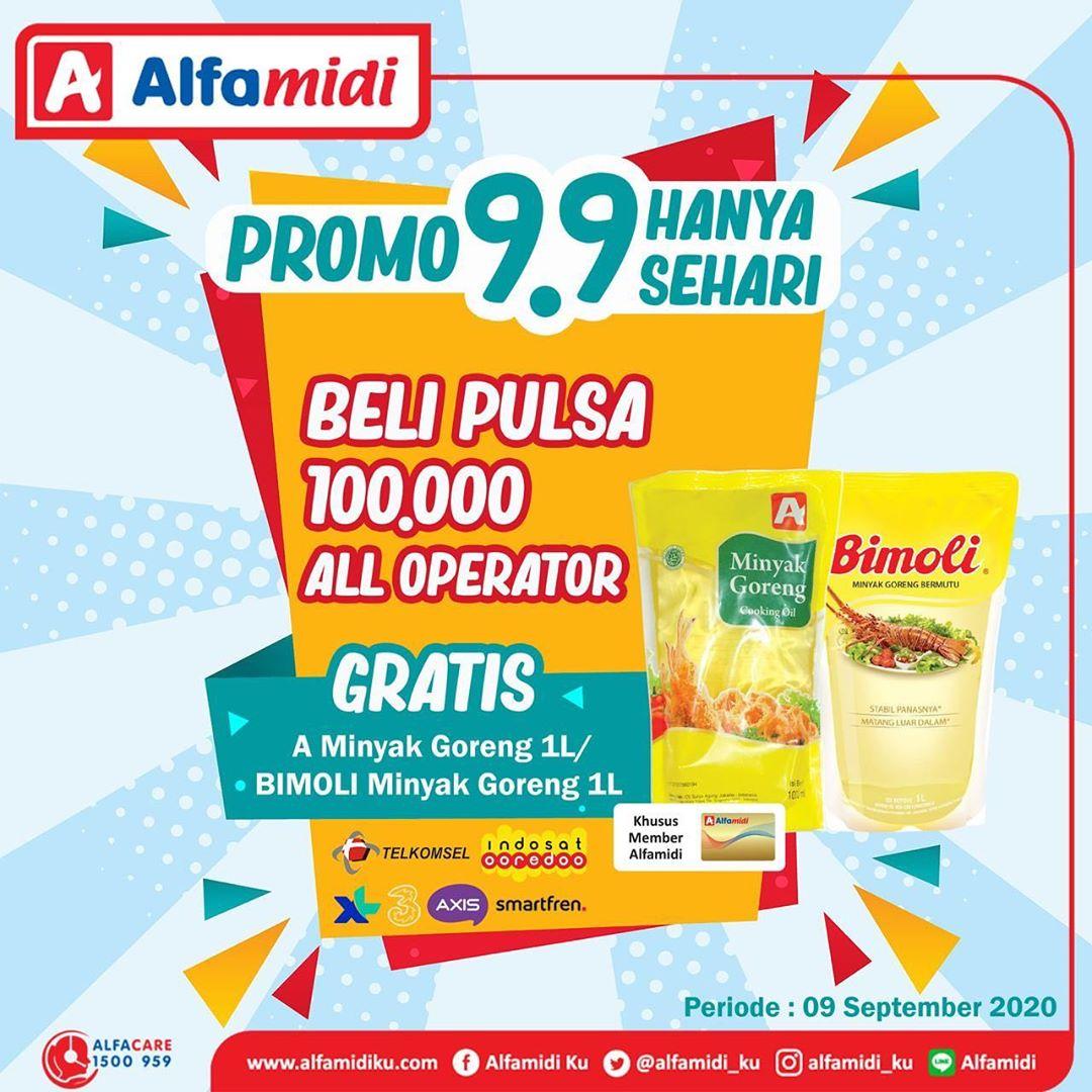 Alfamidi Promo 9.9 Hanya Sehari - Beli Pulsa 100.000 All Operator Gratis Minyak Goreng 1 Liter