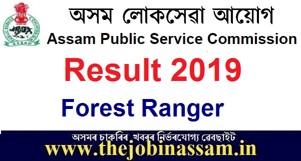 APSC Results 2019: Forest Ranger Under Environment & Forests Department