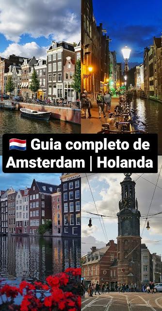 Amsterdam, Holanda: o que você precisa saber para aproveitar a sua viagem