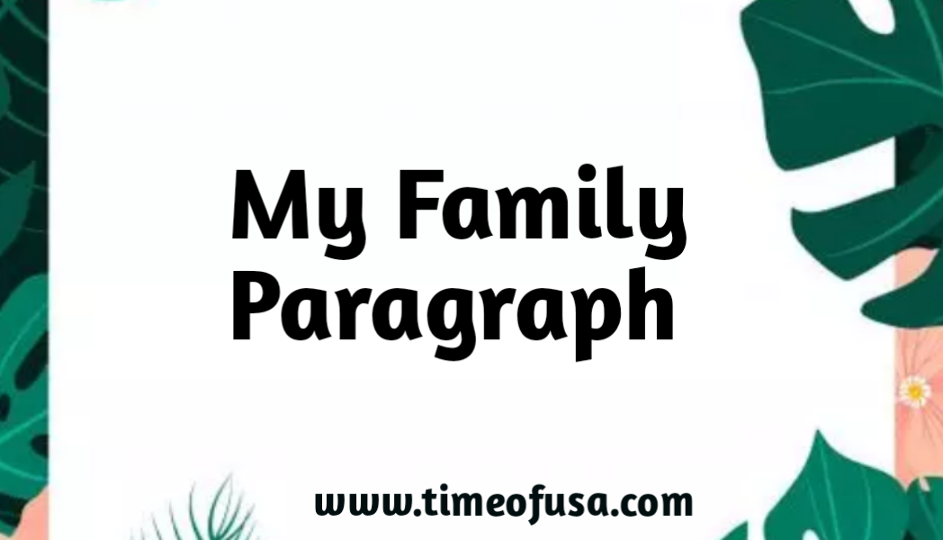 my family paragraph, write a paragraph about your family, my family paragraph writing, my family paragraph for class 3, my family paragraph for class 5, my family paragraph for class 1, write a paragraph about family, short essay about my family our family paragraph, write paragraph about your family, write a short paragraph on my family, write a short paragraph about your family, my family paragraph in english, my family paragraph for class 10, your family paragraph, short paragraph on my family, my family paragraph for class 4, my family paragraph for class 2, small essay on my family