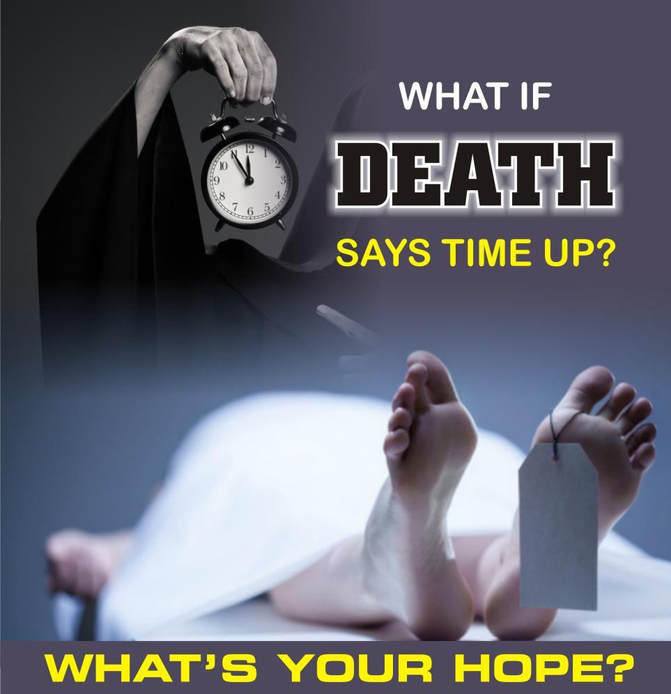 What if death says time up?