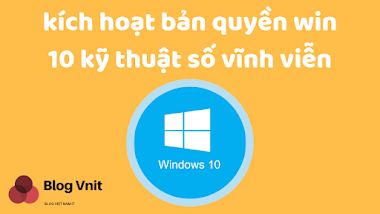 Hướng Dẫn Kích Hoạt Bản Quyền Windows 10 Kỹ Thuật Số Vĩnh Viễn
