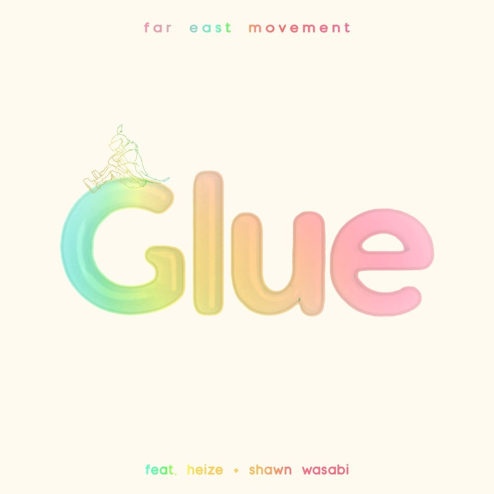 Far East Movement – Glue (Feat. Heize & Shawn Wasabi) – Single