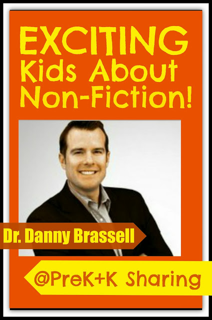 Exciting Kids About Non-Fiction by Dr. Danny Brassell at PreK+K Sharing