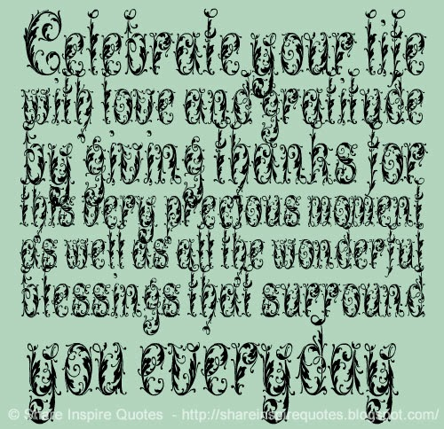 Celebrate Life Quotes: Celebrate Your Life With Love And Gratitude By Giving