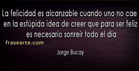 La felicidad es alcanzable – Jorge Bucay