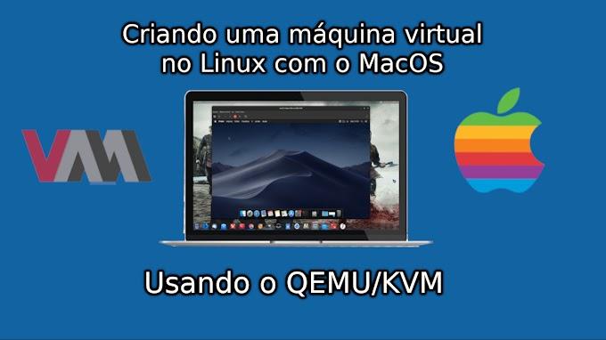 Criando uma máquina virtual no Linux com o MacOS usando o QEMU/KVM
