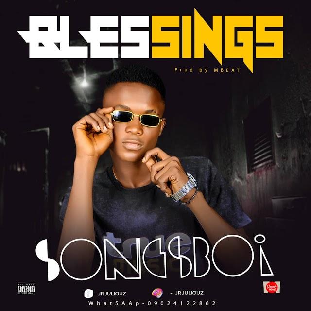 MUSIC : SongsBoi  - Blessings