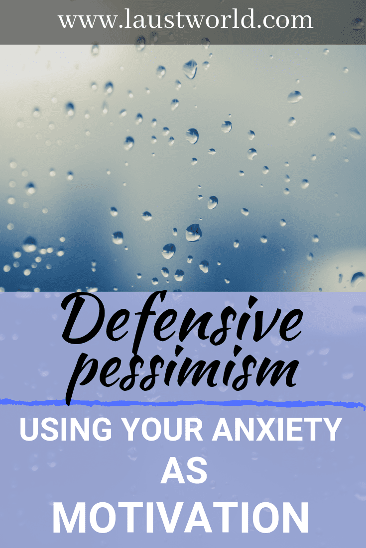 Pinterest image that says defensive pessimism using anxiety as motivation