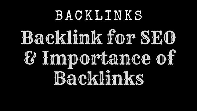 Backlink for SEO & Importance of Backlinks
