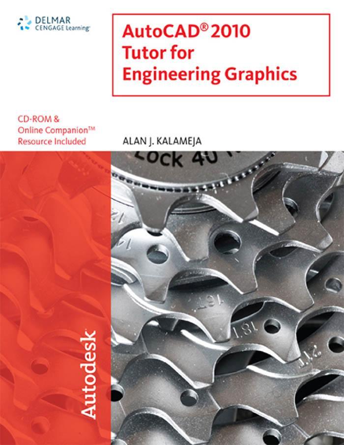 AutoCAD 2010 Tutor for Engineering Graphics – Alan J. Kalameja