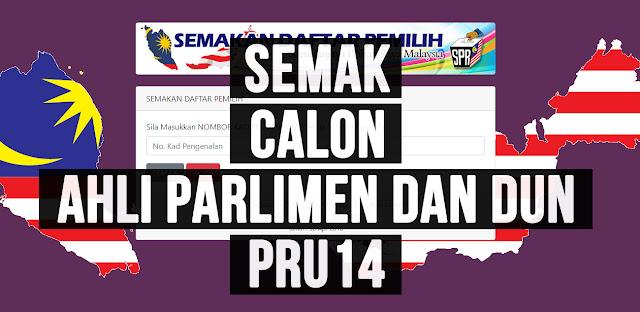Jom Semak Senarai Calon Ahli Parlimen Dan DUN Yang Bertanding Di Kawasan Kita