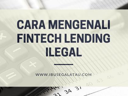 Cara Mengenali Fintech Lending Ilegal