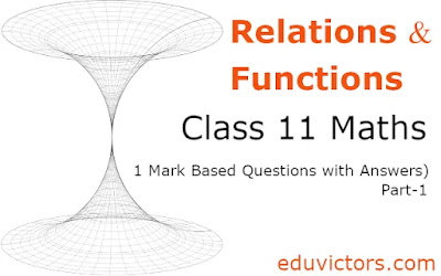 CBSE Class 11 Maths Chapter 2: Relations and Functions (1 Mark Based Questions with Answers) Part-1 (#Class11Maths)(#eduvictors)(#cbse2021)