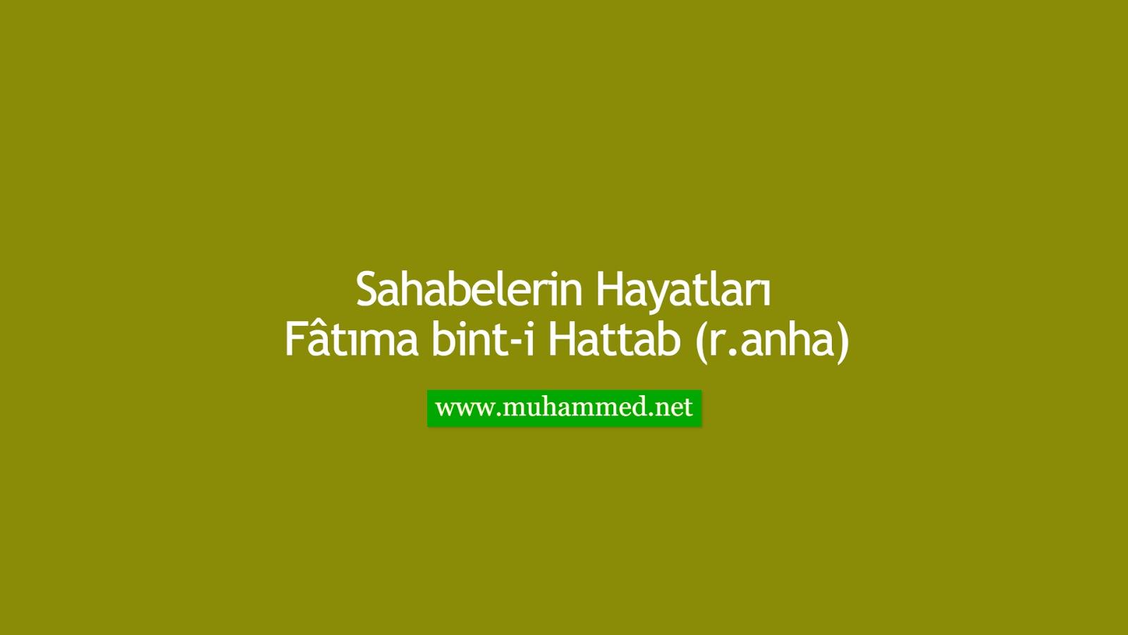 Fâtıma bint-i Hattab (r.anha)