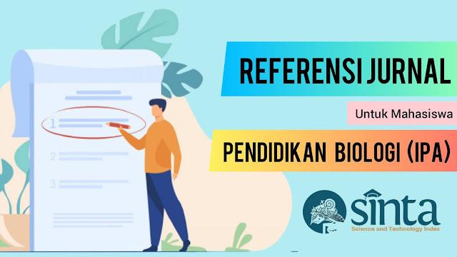 Referensi Jurnal Untuk Mahasiswa Pendidikan Biologi (IPA)