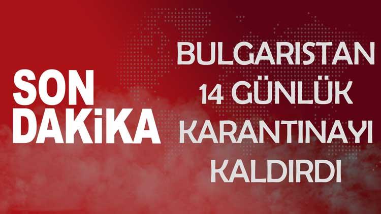 Bulgaristan 14 Günlük Karantina Uygulamasını Kaldırdı
