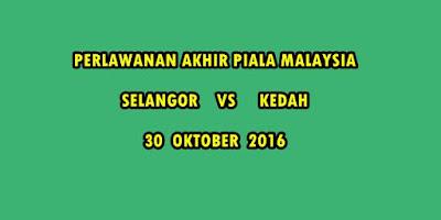 LIVE STREAMING SELANGOR VS KEDAH FINAL PIALA MALAYSIA