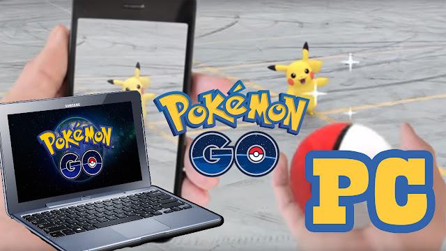 Juega Pokemon GO en la PC sin salir de casa