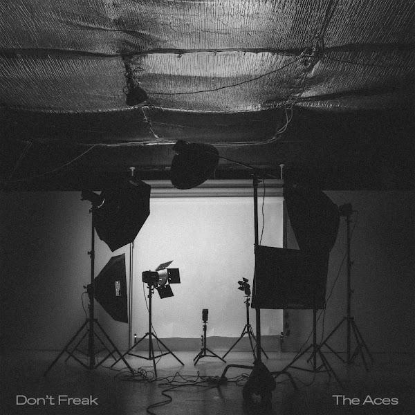 """The Aces - """"Don't Freak"""""""
