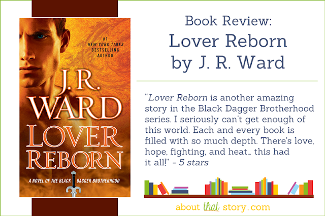 Book Review: Lover Reborn by J. R. Ward | About That Story