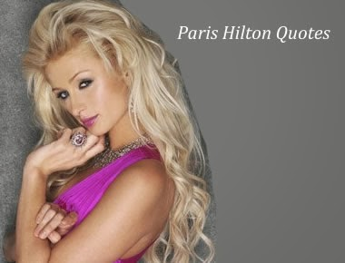 Most Famous Paris Hilton Quotes