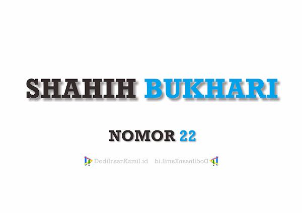 Hadis Tentang Agama - Hadis Bukhari Nomor 22