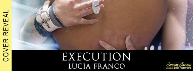 [Cover Reveal] EXECUTION by Lucia Franco @lucia_franco_ @XpressoTours #Giveaway #Sale