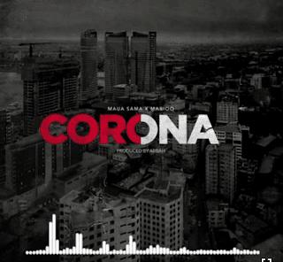 Audio | Maua Sama Ft Marioo - Corona | Download Mp3