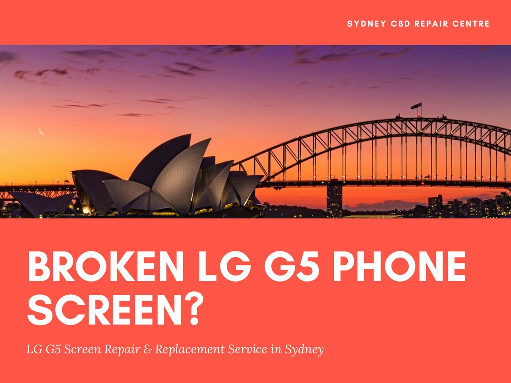 LG G5 Screen Replacement in Sydney