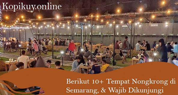 Berikut 10+ Tempat Nongkrong di Semarang, & Wajib Dikunjungi