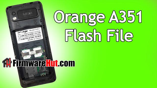 Orange A351 Flash File SC6531E Tested (Stock Official Rom)